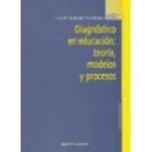 Diagnóstico en educación: teoría, modelos y procesos
