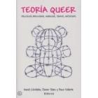 Teoría queer. Política bolleras, maricas, trans, mestizas