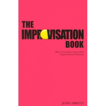 The improvisation book: how to conduct successful improvisation sessions