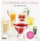 Zumoterapia para tu salud