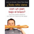 ¿ Todo niño viene con un pan bajo el brazo ? Guía para padres adoptivos con hijos con trastorno del apego
