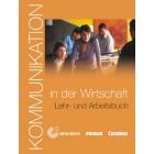 Kommunikation in der Wirtschaft und Verwaltung + CD-ROM: Lehr- und Arbeitsbuch (Niveau B1-B2)