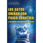 Gatos que sueñan con física cuántica y perros con universos paralelos