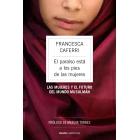 El paraíso está a los pies de las mujeres. Las mujeres y el futuro del mundo musulmán