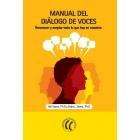 Manual del dialogo de voces : Reconocer y aceptar todo lo que hay en nosotros