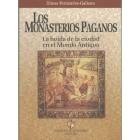 Los monasterios paganos: la huida de la ciudad en el Mundo Antiguo