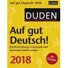 Duden Auf gut Deutsch! 2018: Rechtschreibung, Grammatik und Wortwahl einfach erklärt