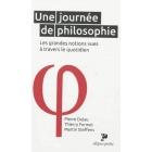 Une journée de philosophie : les grandes notions vues à travers le quotidien