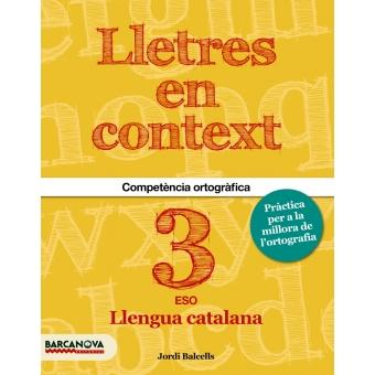Lletres en context. Quadern d'ortografia  3r ESO