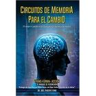 Circuitos de memoria para el cambio, tu manual de reconexion cuántica. TRANS-FORMA-ACCIÓN I
