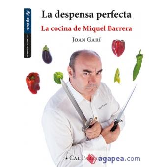 La despensa perfecta. La cocina de Miquel Barrera
