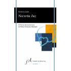 Secreta Luz. IX Premio Iberoamericano de poesía Hermanos Machado