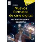 Nuevos formatos de cine digital. Video interactivo, transmedia y realidad virtual