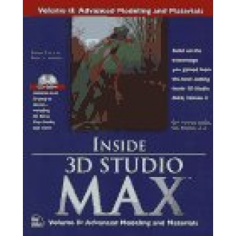 Inside 3D Studio Max Vol. II ( Advanced modeling and materials)