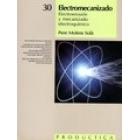 Electromecanizado: Electroerosión y mecanizado electroquímico.