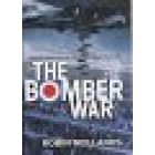 The bomber war (Arthur Harris and the allied bomber offensive 1939-1945)