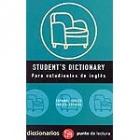 Student's Dictionary. Para estudiantes de inglés. Esapñol-Inglés/ Inglés-Español