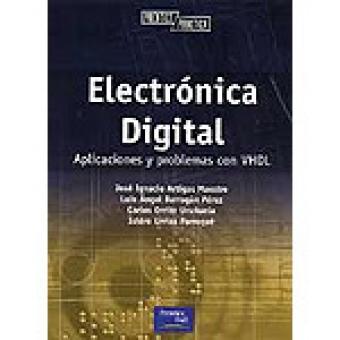 Electrónica Digital. Aplicaciones y problemas con VHDL