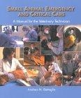 Small animal emergency and critical care: A manual for a veterinarian technician