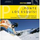 ¡Ponte los Esquís! Y aprovecha al máximo todas las estaciones invernales de España y Andorra