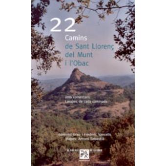 22 camins de Sant Llorenç del Munt i l'Obac amb comentaris i mapes de cada caminada