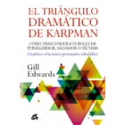 El triángulo dramático de Karpman : Cómo trascender los roles de perseguidor, salvador o víctima