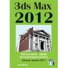 3DS MAX 2012. Curso de iniciación
