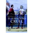 El justiciero cruel. Pedro I de Castilla y el nacimiento de las dos Españas