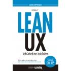 Lean Ux. Cómo aplicar los principios Lean a la mejora de la experiencia de usuario