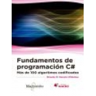 Fundamentos de programación C#. Más de 100 algoritmos codificados