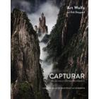 Capturar un mundo extraordinario. Los secretos de un maestro de la fotografía