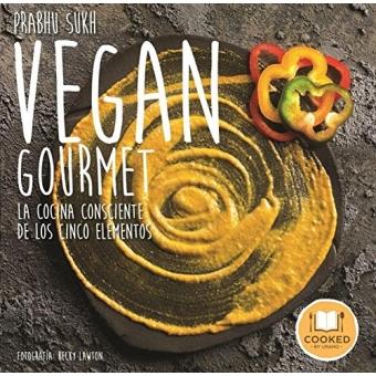 Vegan Gourmet. La cocina consciente de los cino elementos