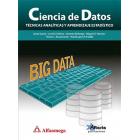 Ciencia de datos. Técnicas analíticas y aprendizaje estadístico en un enfoque práctico: Big Data