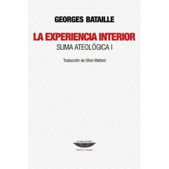 La experiencia interior (Suma Ateológica I)