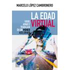 La Edad Virtual: vivir, amar y trabajar en un mundo acelerado