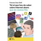 Tot el que heu de saber sobre Internet abans que els vostres fills