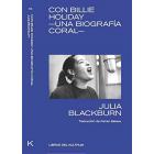 Con Billie Holiday. Una biografía coral