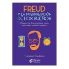 Freud y la interpretación de los sueños: Claves de psicoanálisis para entender nuestros sueños