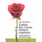 Todas las rosas tienen espinas. Desentrañando las relaciones de pareja