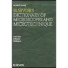 Elsevier's dictionary of microscopes and microtechnique