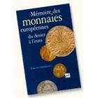Mémoire des monnaies européennes.(Du denier à l'euro)