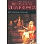 Historia de la vida privada. 3. Del Renacimiento a la Ilustración