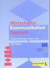 Wirtschafts-Kommunikation Deutsch. Lehrerhandreichungen zu Band 1 und 2