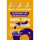 Glossario per principianti. Spagnolo-Italiano/Italiano-Spagnolo
