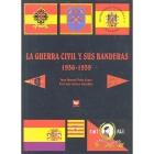 La guerra civil y sus banderas, 1936-1939