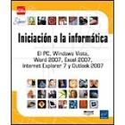 Iniciación a la informática -El pc, windows vista, word 2007, excel 2007, internet...-.
