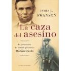 La caza del asesino. La persecusión del hombre que mató a Abraham Lincoln