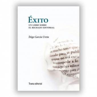 Éxito: un libro sobre el rechazo editorial