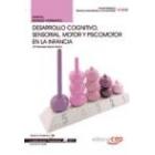 Manual Desarrollo Cognitivo Motor y Psicomotor en la Infancia. Cualificaciones profesionales