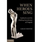 When heroes sing: Sophocles and the shifting soundscape..